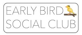 early bird social club